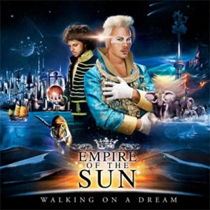 empire-of-the-sun-walking-on-a-dream_redimensionner1